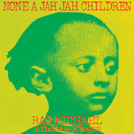 RAS MICHAEL &  SONS OF NEGUS - NONE A JAH JAH CHILDREN VINYL