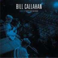 BILL CALLAHAN - LIVE AT THIRD MAN RECORDS VINYL