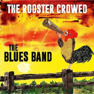 BLUES BAND - ROOSTER CROWED CD