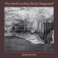 DEERHUNTER - WHY HASN'T EVERYTHING ALREADY DISAPPEARED CD