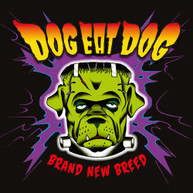 DOG EAT DOG - BRAND NEW BREED CD