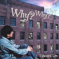 EDWARD LEE - WHY WHY WHY CD