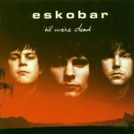 ESKOBAR - TIL WE'RE DEAD CD