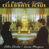 FATHER CHARLES - BROTHER & SISTER CELEBRATE JESUS CD