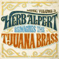 HERB ALPERT - MUSIC 3 - HERB ALPERT REIMAGINES THE TIJUANA BRASS CD