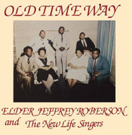 JEFFREY ROBERSON &  THE NEW LIFE SINGERS - OLD TIME WAY VINYL