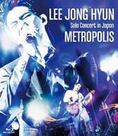LEE JONG HYUN - LEE JONG HYUN SOLO CONCERT IN JAPAN: METROPOLIS BLURAY