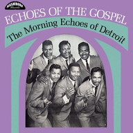 MORNING ECHOES OF DETROIT - ECHOES OF THE GOSPEL VINYL