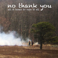 NO THANK YOU - ALL IT TAKES TO RUIN IT ALL VINYL
