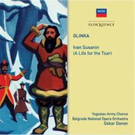 OSKAR DANON - GLINKA: IVAN SUSANIN (A LIFE FOR THE TSAR) * CD