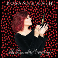 ROSANNE CASH - SHE REMEMBERS EVERYTHING * CD