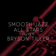 SMOOTH JAZZ ALL STARS - COVER BRYSON TILLER CD