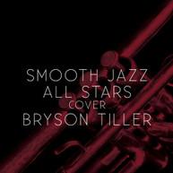 SMOOTH JAZZ ALL STARS - COVER BRYSON TILLER CD