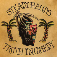 STEADY HANDS - TRUTH IN COMEDY VINYL