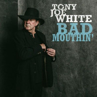 TONY JOE WHITE - BAD MOUTHIN' CD