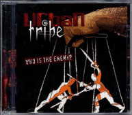 URBAN TRIBE - WHO IS THE ENEMY? CD