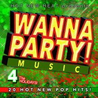 WANNA PARTY! - VOL. 4 THE HOLIDAYS! / VARIOUS CD