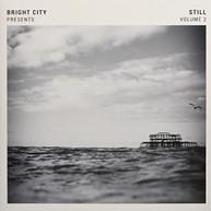 BRIGHT CITY - BRIGHT CITY PRESENTS: STILL VOL 2 VINYL