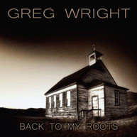 GREG WRIGHT - BACK TO MY ROOTS CD
