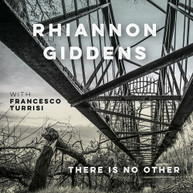 RHIANNON GIDDENS / FRANCESCO  TURISSI - THERE IS NO OTHER CD