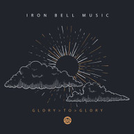 IRON BELL MUSIC - GLORY TO GLORY CD