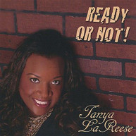TANYA LA REESE - READY OR NOT! CD