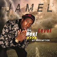 JAMEL THE NEXT LEVEL - JAMEL THE NEXT LEVEL MY REDEMPTION CD