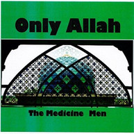 MEDICINE MEN - ONLY ALLAH CD
