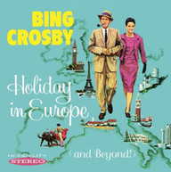 BING CROSBY - HOLIDAY IN EUROPE (AND) (BEYOND) CD