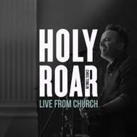 CHRIS TOMLIN - HOLY ROAR LIVE: LIVE FROM CHURCH (LIVE IN NASHVILL CD
