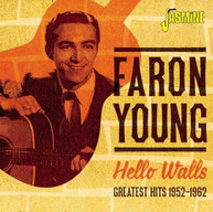 FARON YOUNG - HELLO WALLS: GREATEST HITS 1952-1962 CD