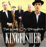 WINDY CITY STRUGGLERS - KINGFISHER CD
