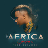TODD DULANEY - TO AFRICA WITH LOVE CD