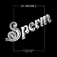 SPERM - 50TH ERECTION I: COLLECTED WORKS 1967-1970 CD