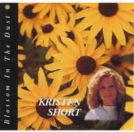 KRISTEN SHORT - BLOSSOM IN THE DUST CD
