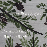 REESE PROJECT - CHRISTMAS CAROLS WITHOUT WORDS CD