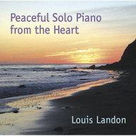 LOUIS LANDON - PEACEFUL SOLO PIANO FROM THE HEART CD