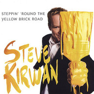 STEVE KIRWAN - STEPPIN' 'ROUND THE YELLOW BRICK ROAD CD