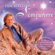 ERIK BERGLUND - SOMEWHERE CD