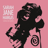 SARAH JANE HARGIS - SAVING THE QUEEN CD