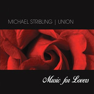 MICHAEL STRIBLING - UNION: MUSIC FOR LOVERS CD