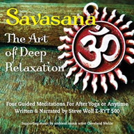 STEVE WOLF - SAVASANA: ART OF DEEP RELAXATION - FOUR GUIDED CD