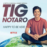 TIG NOTARO - HAPPY TO BE HERE VINYL