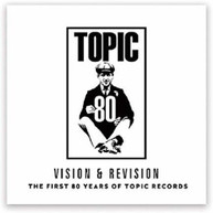 VISION &  REVISION - FIRST 80 YEARS OF TOPIC RECORDS CD