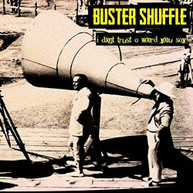 BUSTER SHUFFLE - I DON'T TRUST A WORD YOU SAY VINYL