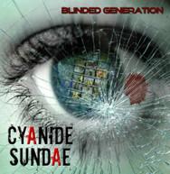 CYANIDE SUNDAE - BLINDED GENERATION CD
