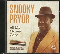 SNOOKY PRYOR - ALL MY MONEY GONE CD