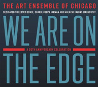 ART ENSEMBLE OF CHICAGO - WE ARE ON THE EDGE: A 50TH ANNIVERSARY CD