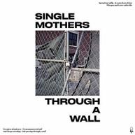 SINGLE MOTHERS - THROUGH A WALL VINYL