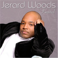 JERARD WOODS - I WAITED CD